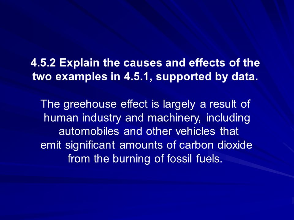 4.5.2 Explain the causes and effects of the