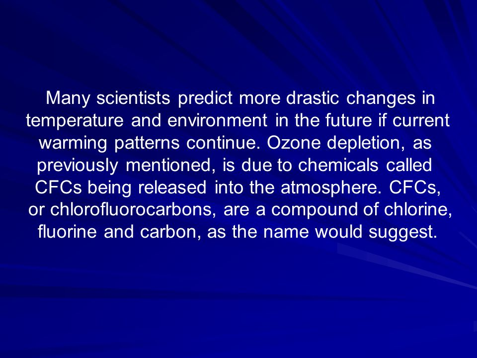 Many scientists predict more drastic changes in