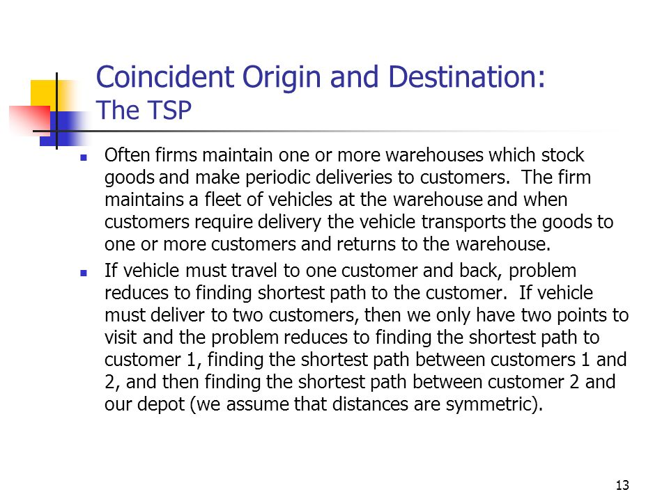 Coincident Origin and Destination: The TSP