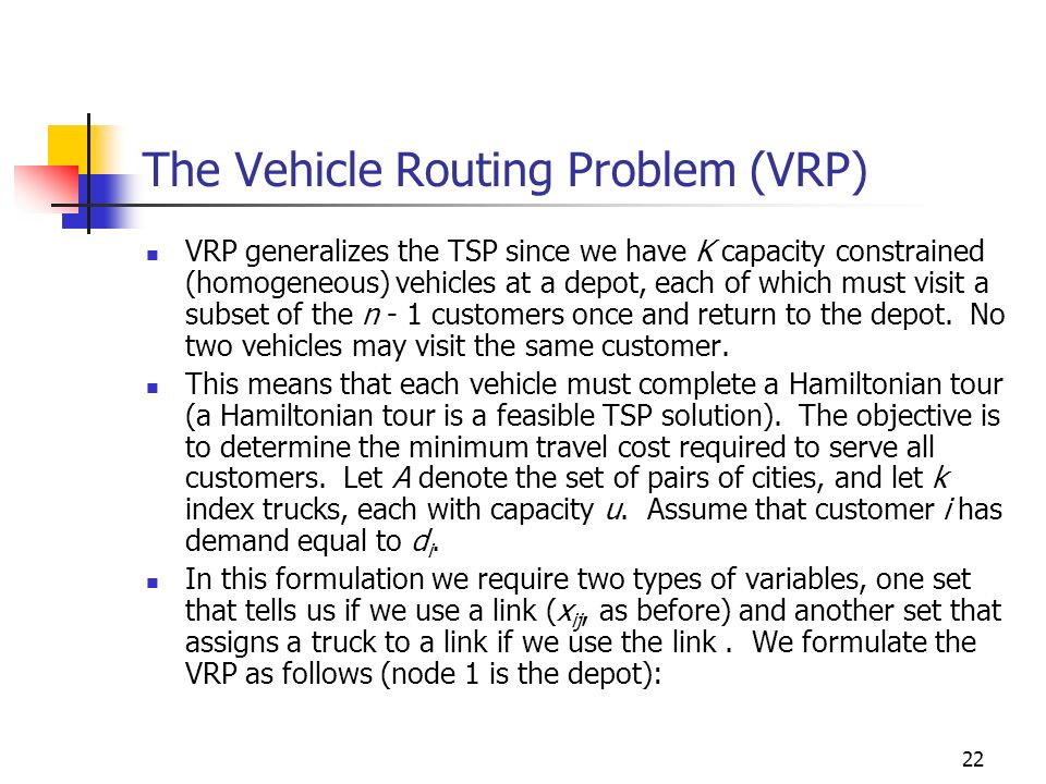 The Vehicle Routing Problem (VRP)
