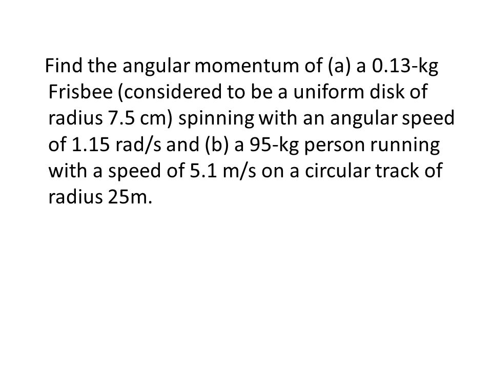 Find the angular momentum of (a) a 0