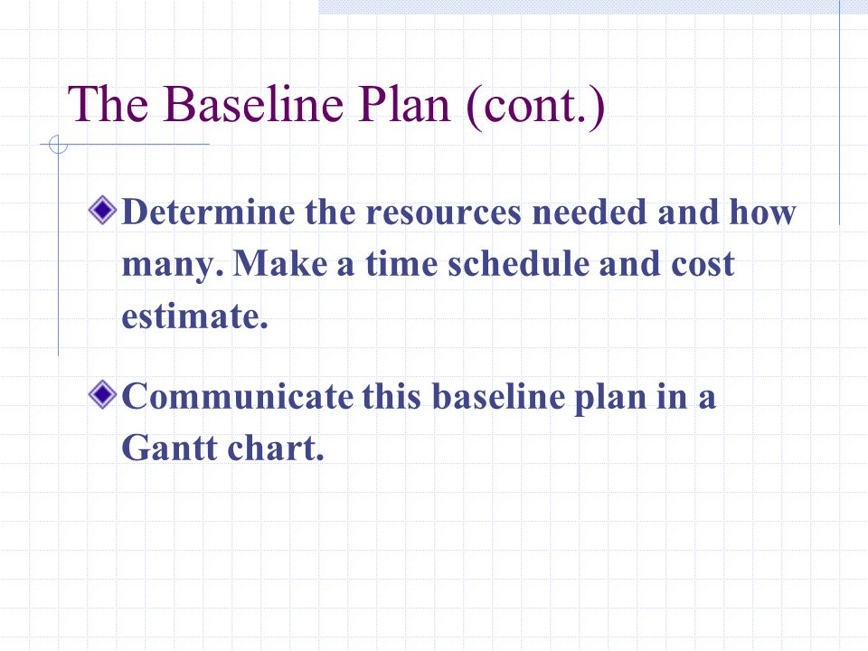 The Baseline Plan (cont.)