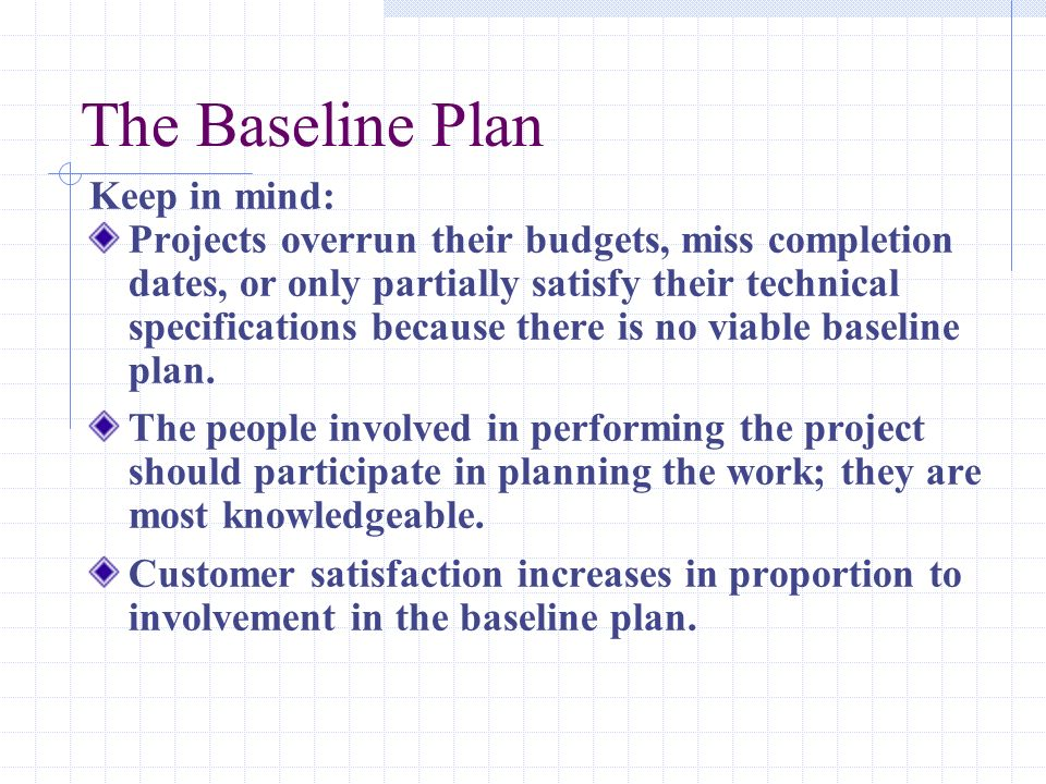 The Baseline Plan Keep in mind: