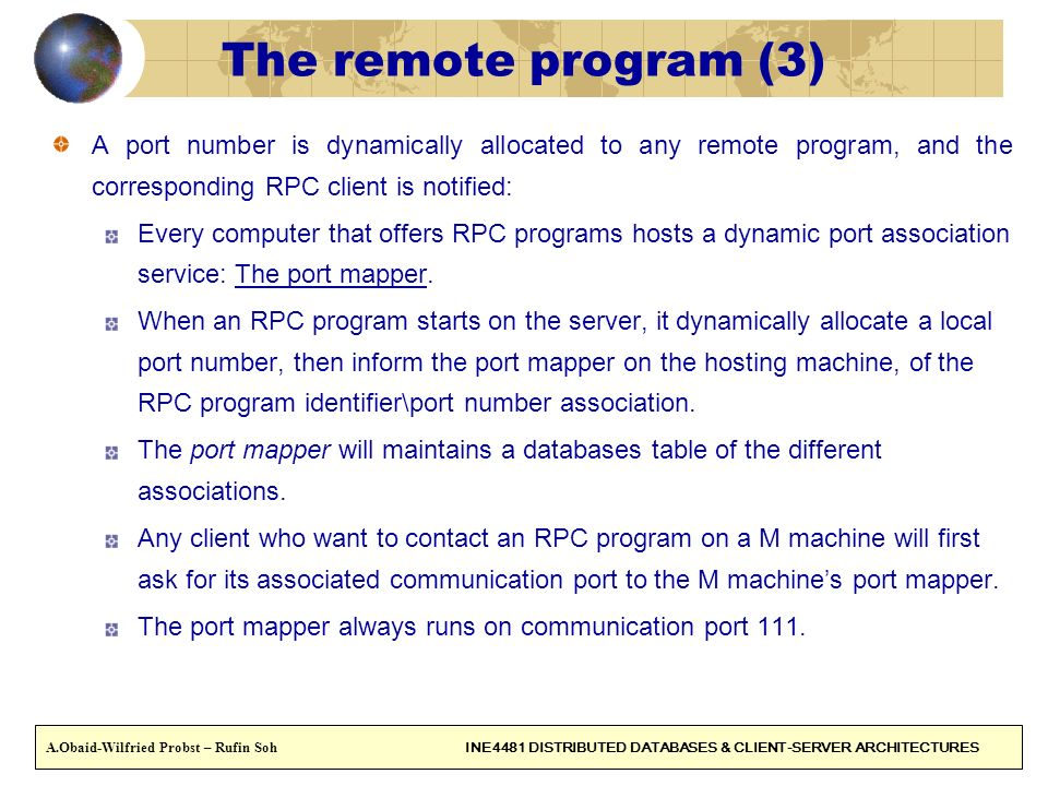 The remote program (3) A port number is dynamically allocated to any remote program, and the corresponding RPC client is notified: