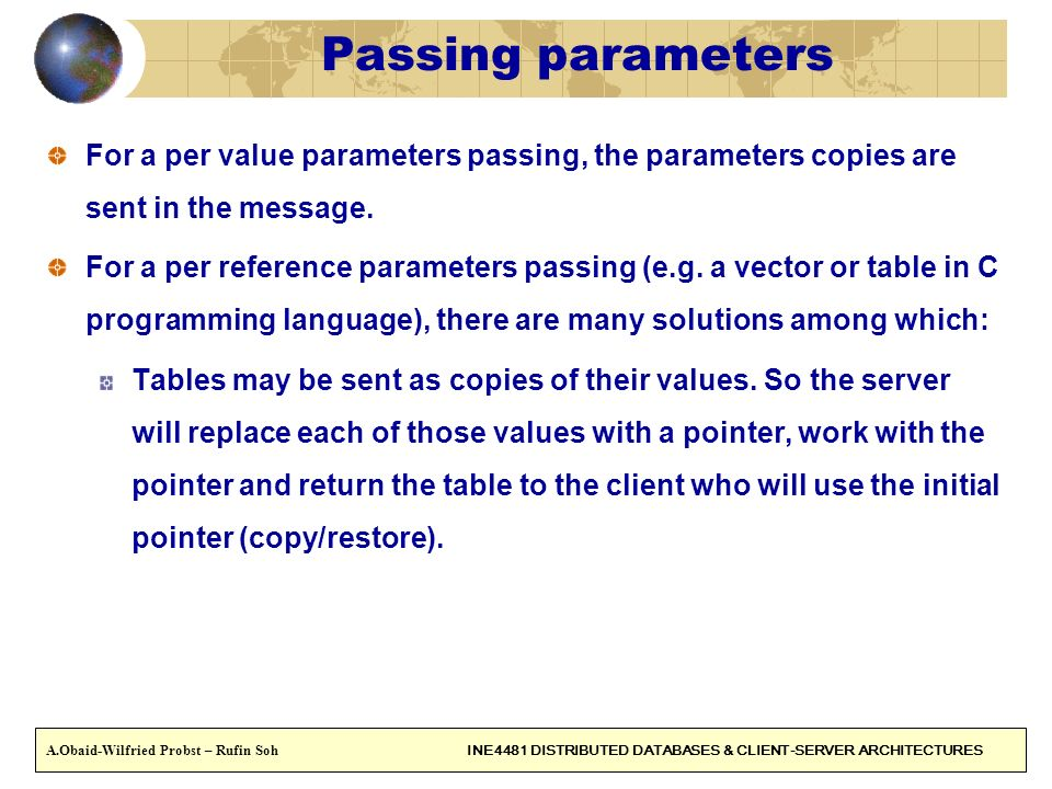 Passing parameters For a per value parameters passing, the parameters copies are sent in the message.