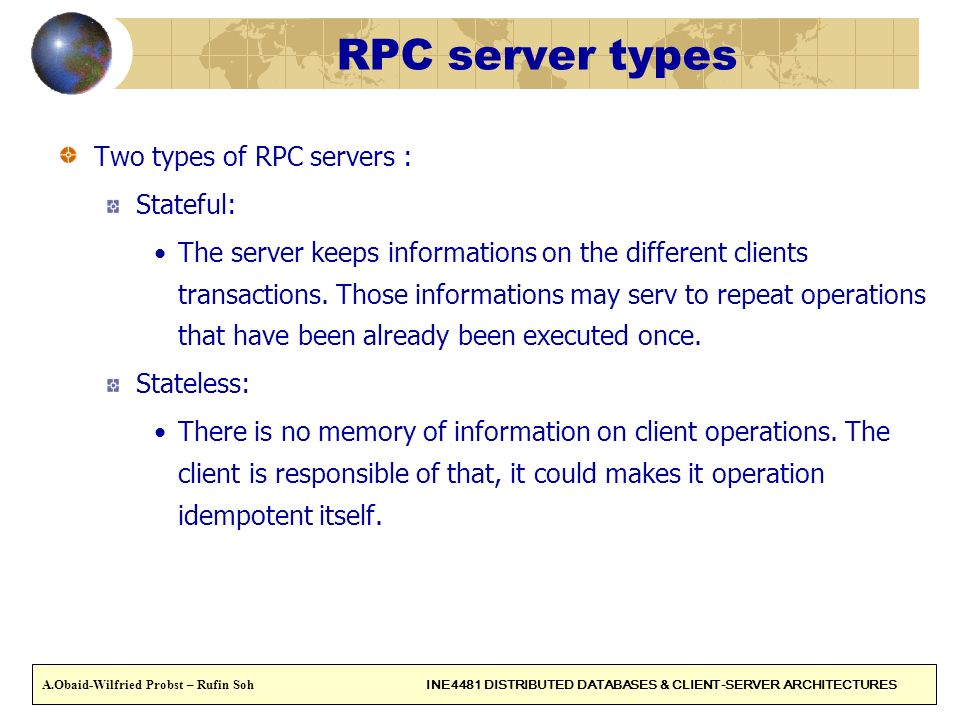 RPC server types Two types of RPC servers : Stateful: