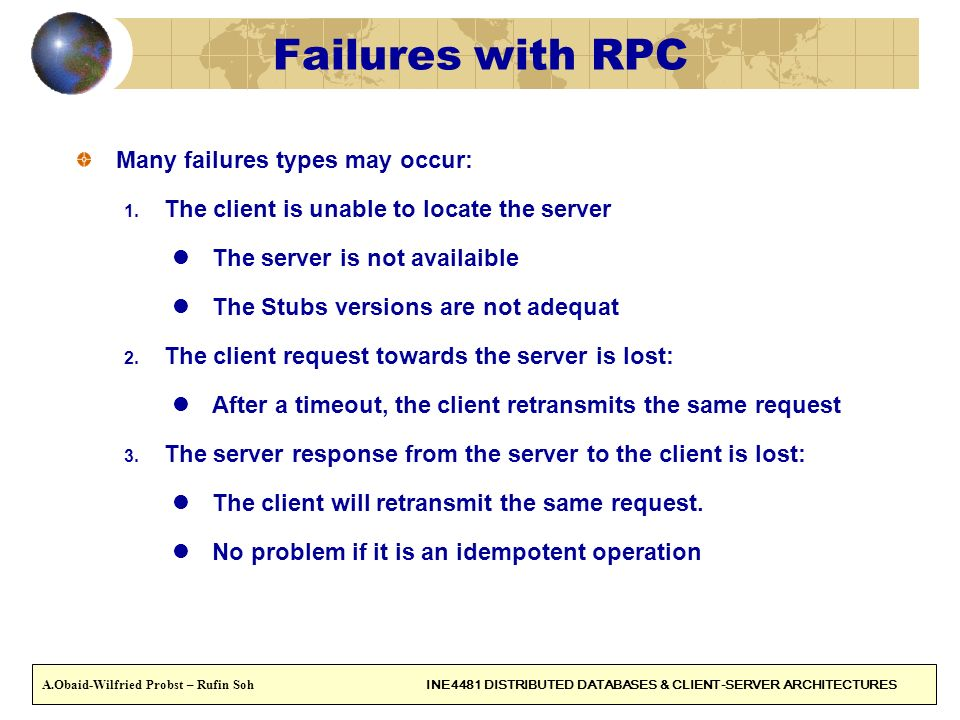 Failures with RPC Many failures types may occur: