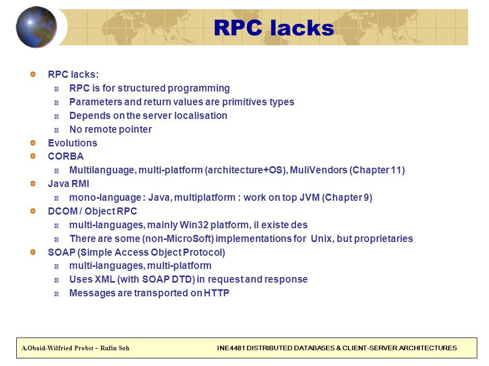 RPC lacks RPC lacks: RPC is for structured programming
