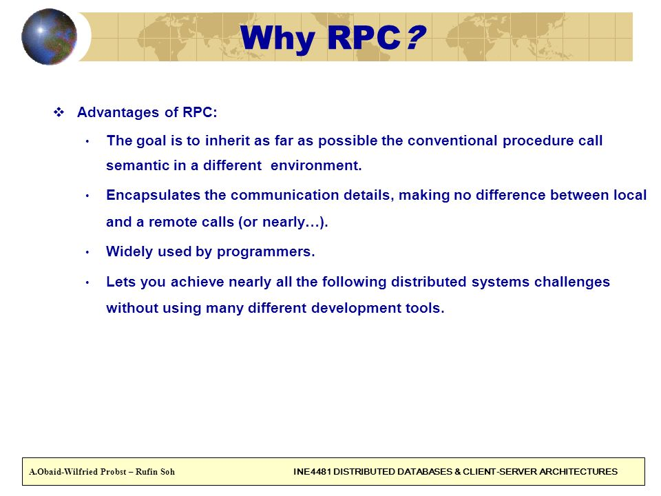 Why RPC Advantages of RPC:
