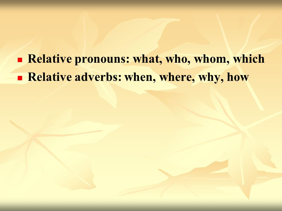 Relative pronouns: what, who, whom, which