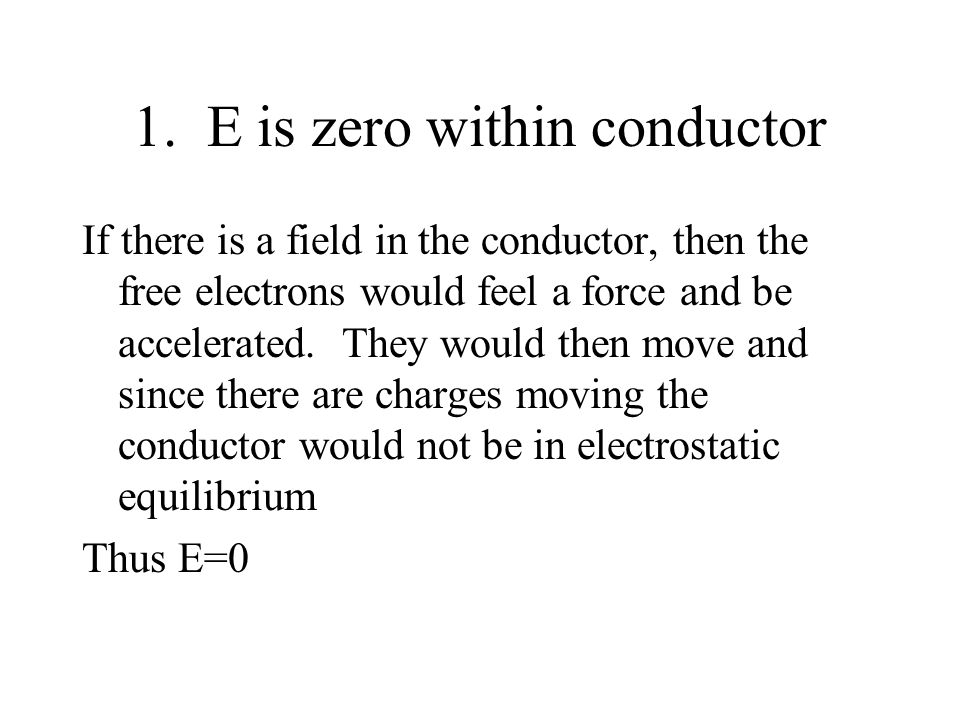 1. E is zero within conductor
