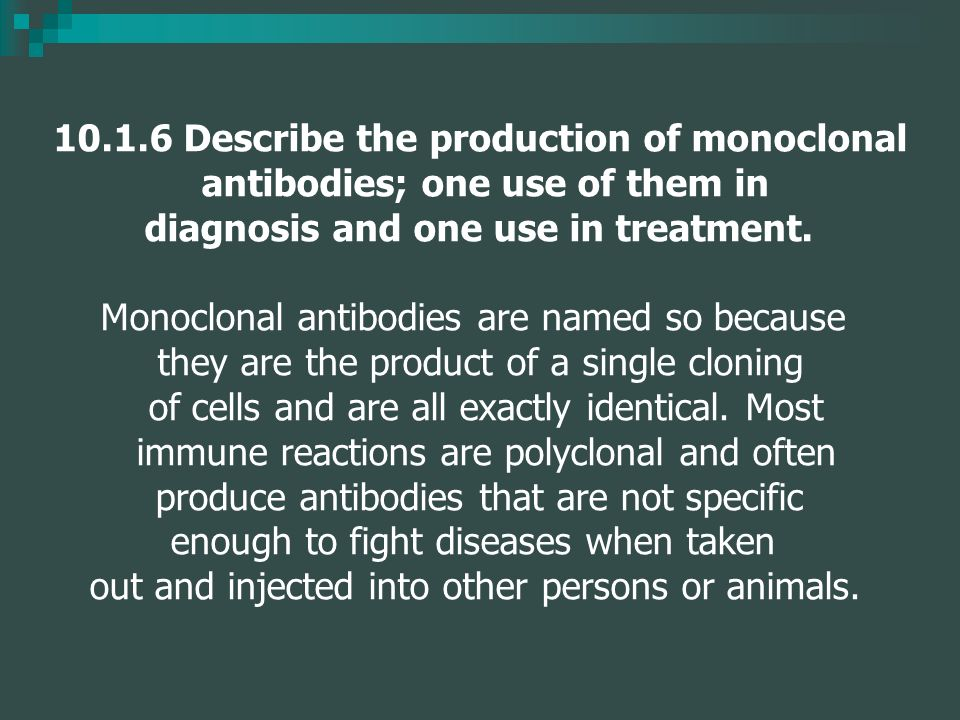10.1.6 Describe the production of monoclonal