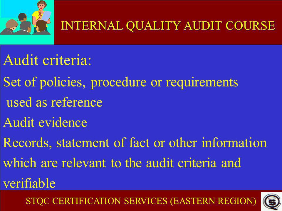 Audit criteria: Set of policies, procedure or requirements