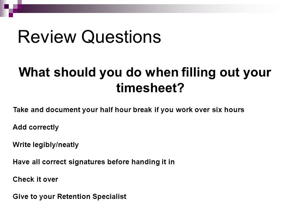 What should you do when filling out your timesheet