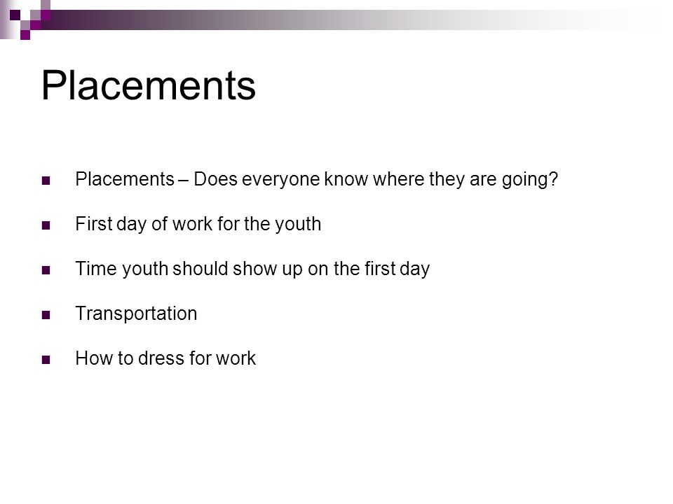 Placements Placements – Does everyone know where they are going