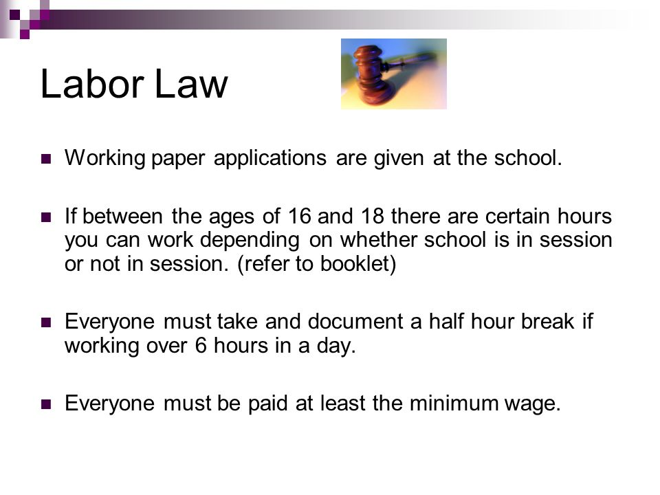Labor Law Working paper applications are given at the school.
