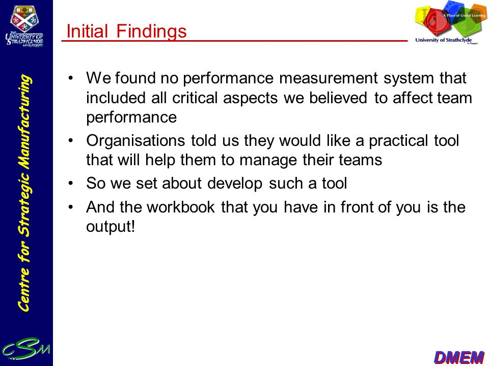 Initial Findings We found no performance measurement system that included all critical aspects we believed to affect team performance.