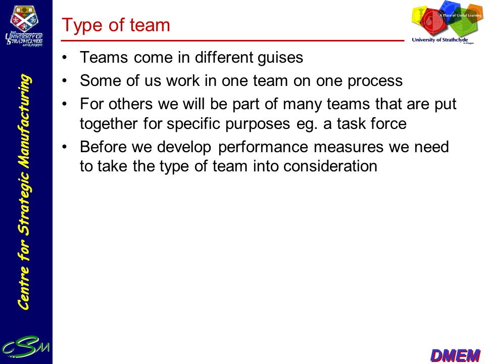 Type of team Teams come in different guises