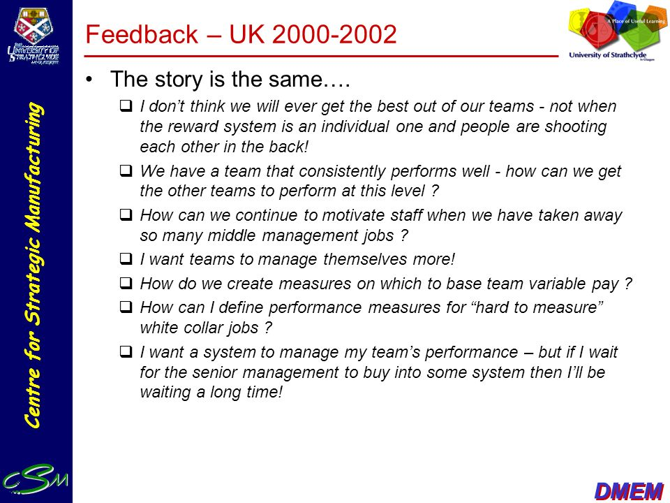 Feedback – UK 2000-2002 The story is the same….