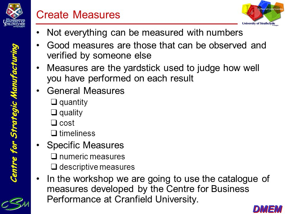 Create Measures Not everything can be measured with numbers
