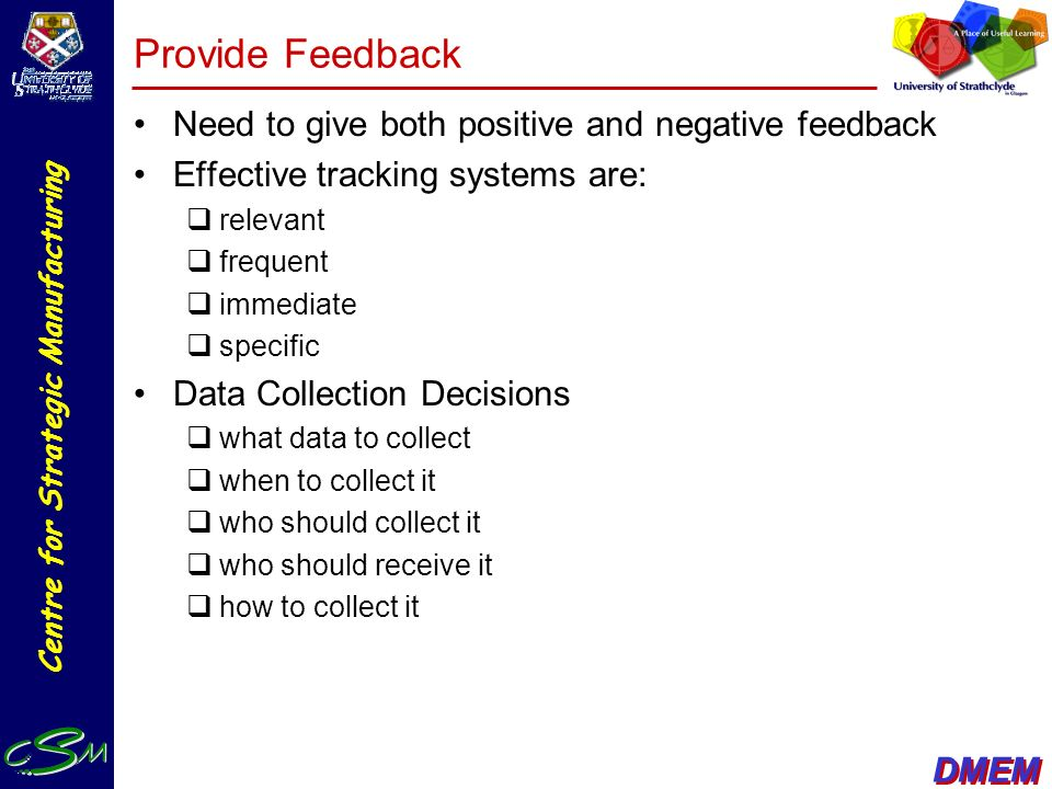 Provide Feedback Need to give both positive and negative feedback