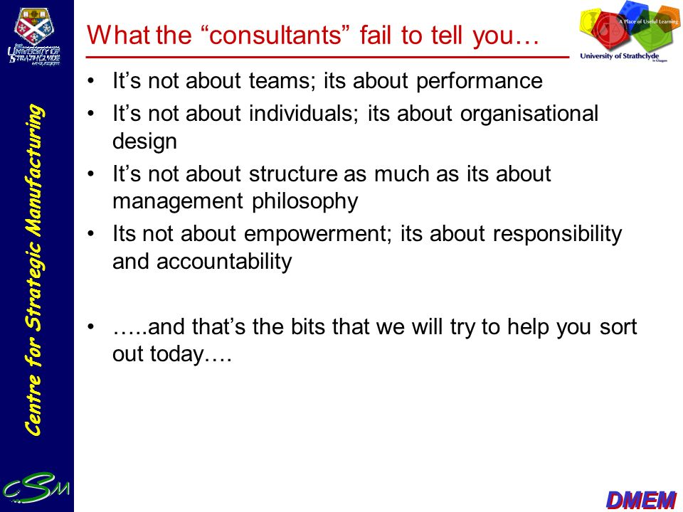 What the consultants fail to tell you…