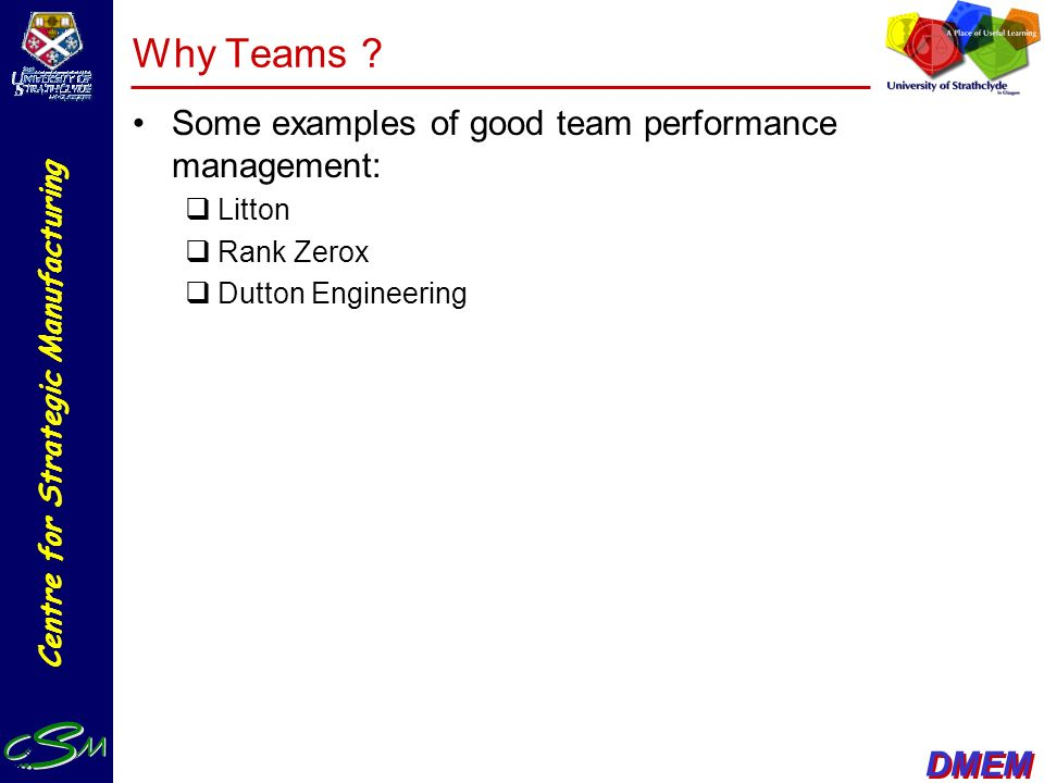 Why Teams Some examples of good team performance management: Litton