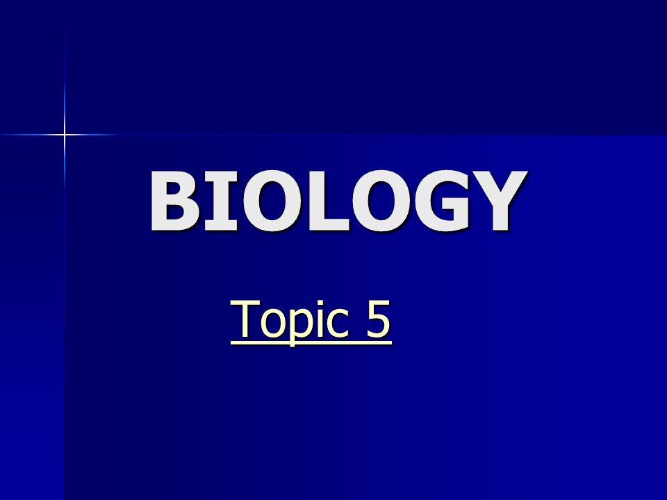 BIOLOGY Topic 5