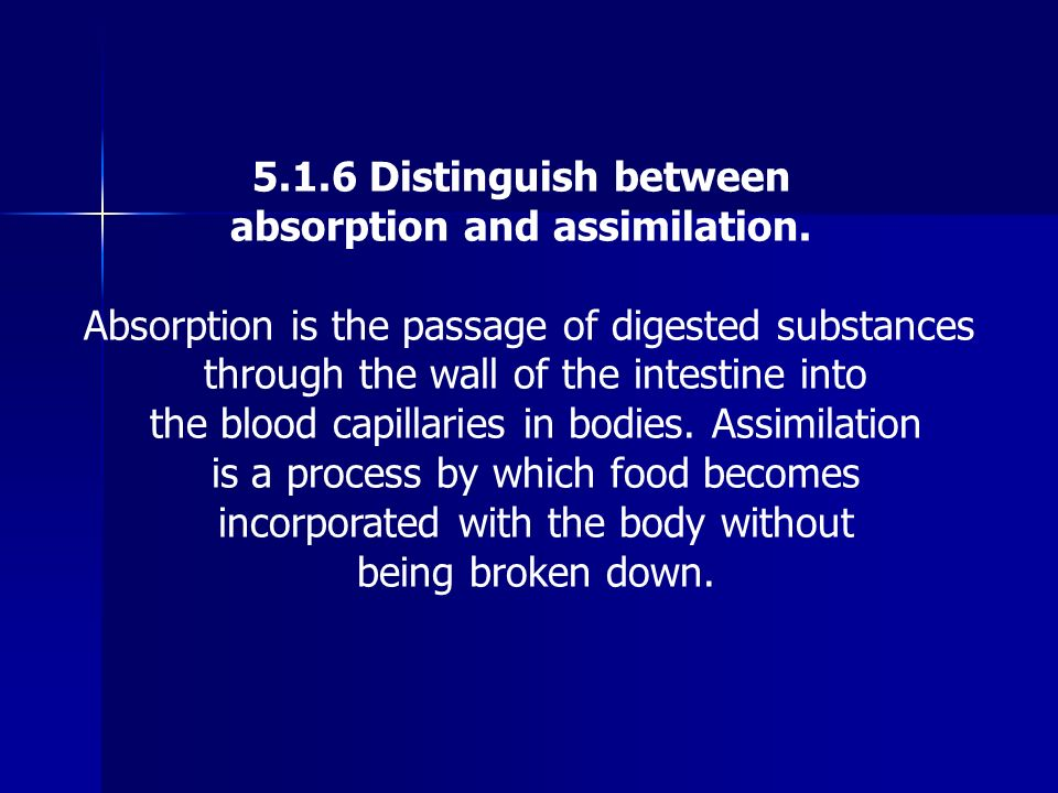 absorption and assimilation.