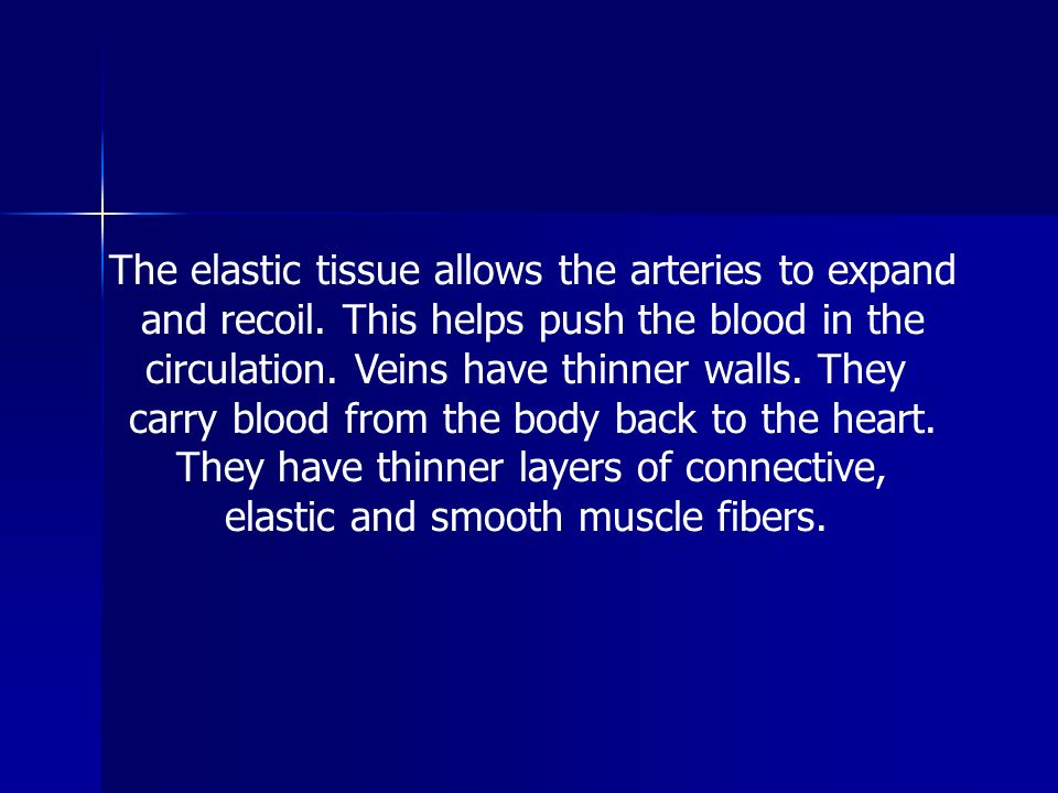 The elastic tissue allows the arteries to expand