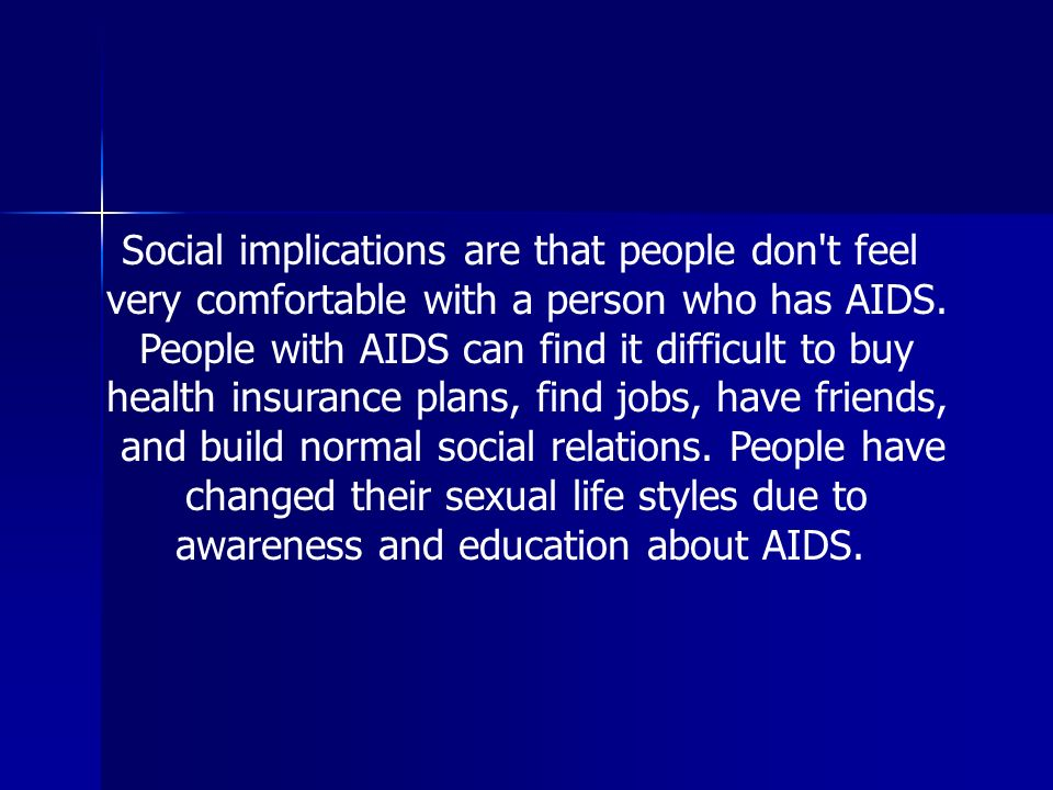 Social implications are that people don t feel