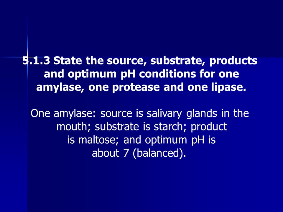 5.1.3 State the source, substrate, products