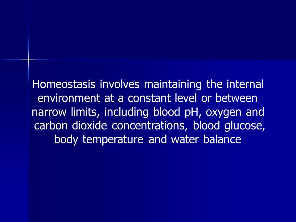 Homeostasis involves maintaining the internal