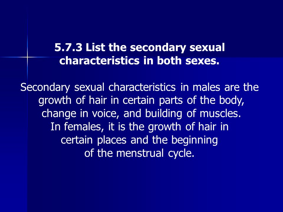 5.7.3 List the secondary sexual