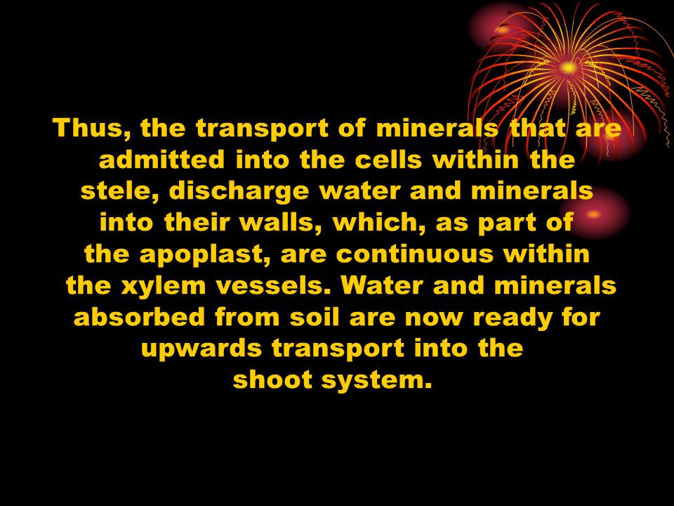 Thus, the transport of minerals that are