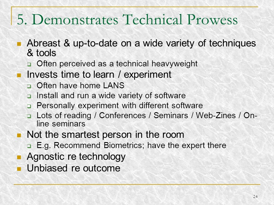 5. Demonstrates Technical Prowess