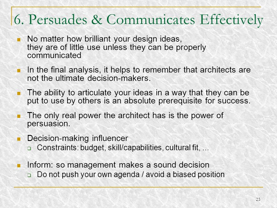 6. Persuades & Communicates Effectively