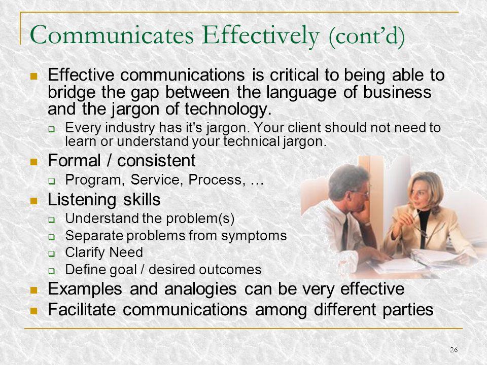 Communicates Effectively (cont'd)