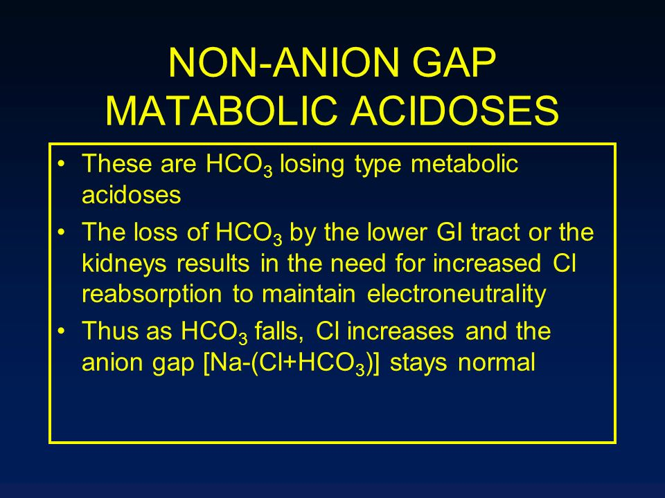 NON-ANION GAP MATABOLIC ACIDOSES