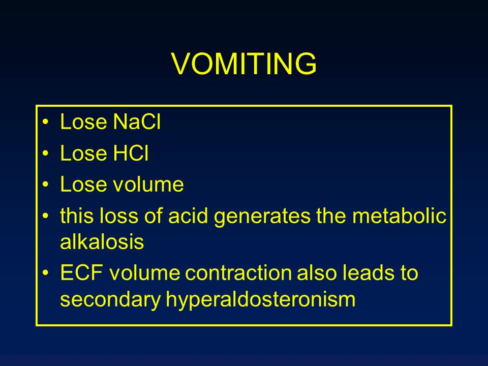 VOMITING Lose NaCl Lose HCl Lose volume