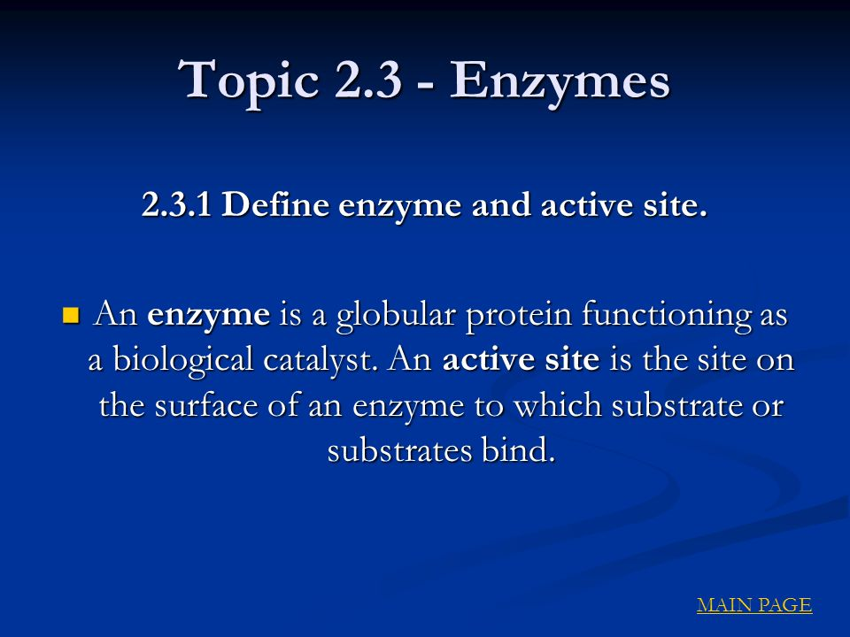 2.3.1 Define enzyme and active site.