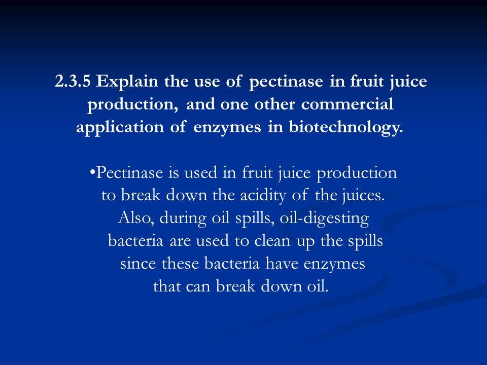 2.3.5 Explain the use of pectinase in fruit juice
