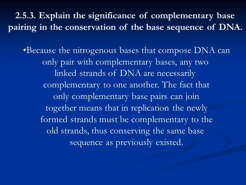 Explain the significance of complementary base