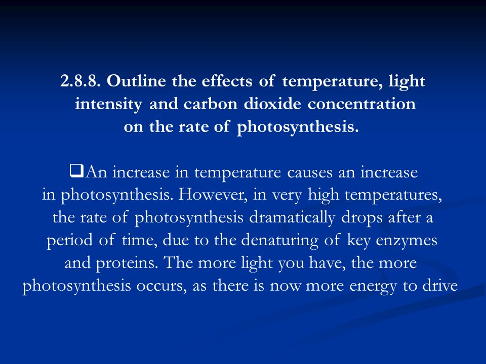 Outline the effects of temperature, light