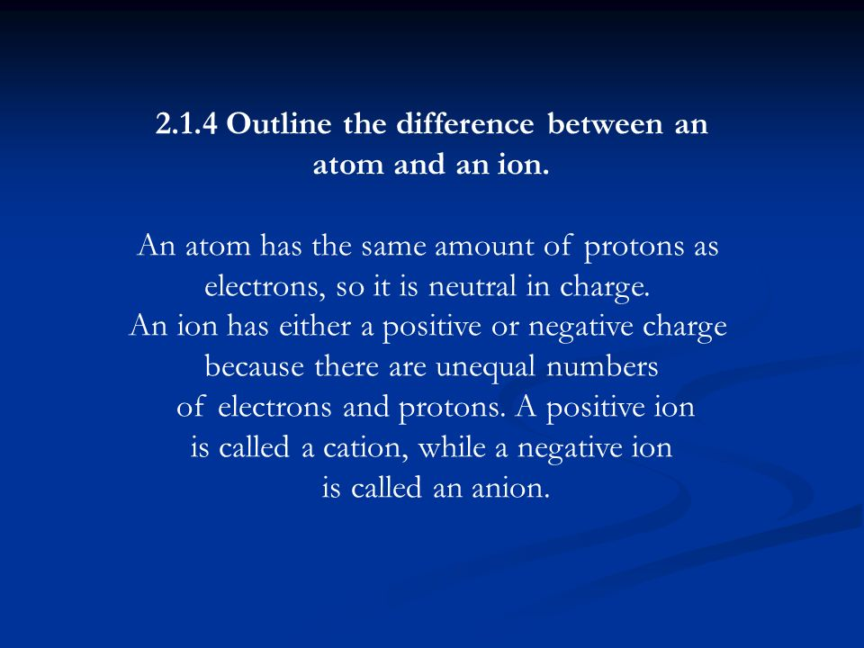 2.1.4 Outline the difference between an