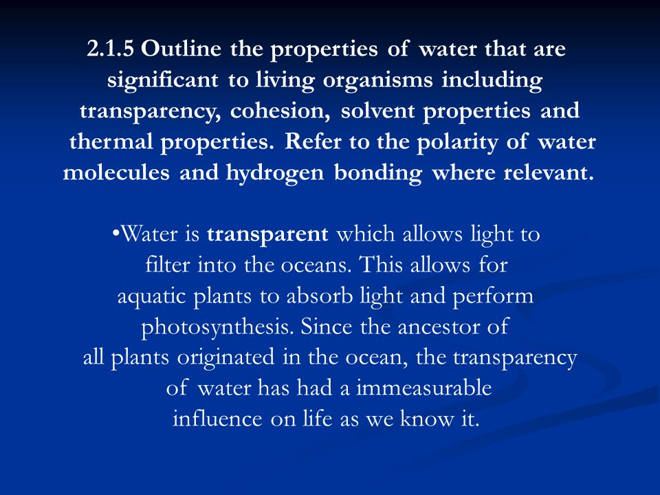 2.1.5 Outline the properties of water that are
