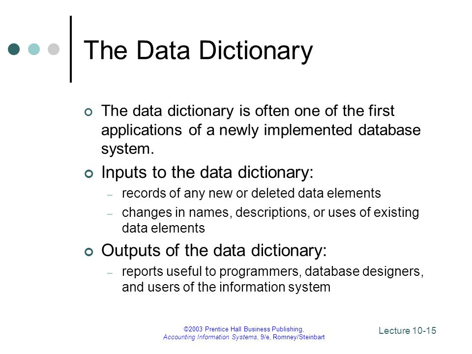 The Data Dictionary Inputs to the data dictionary: