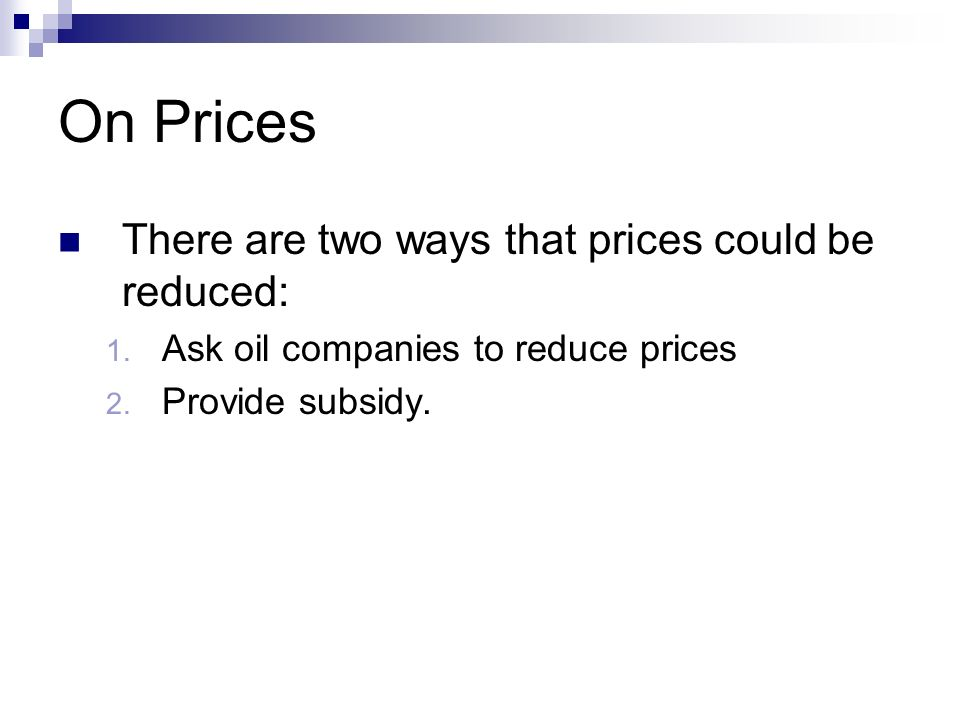 On Prices There are two ways that prices could be reduced: