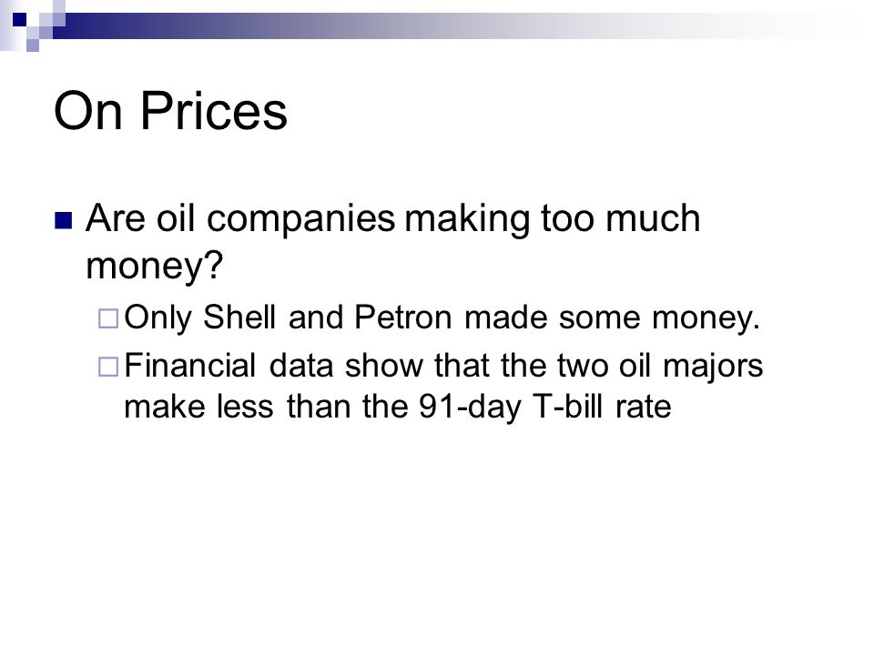 On Prices Are oil companies making too much money