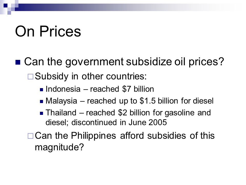 On Prices Can the government subsidize oil prices